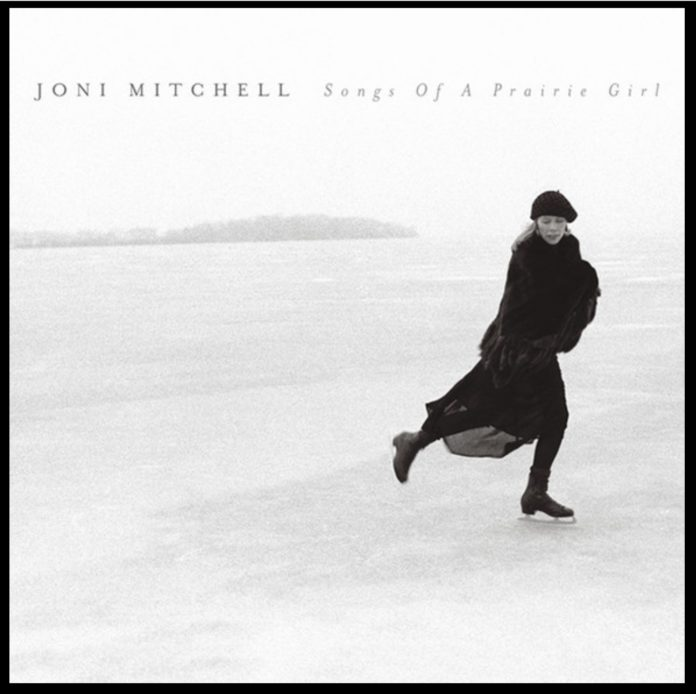 "Joni Mitchell's album, ""Songs of a Prairie Girl"""